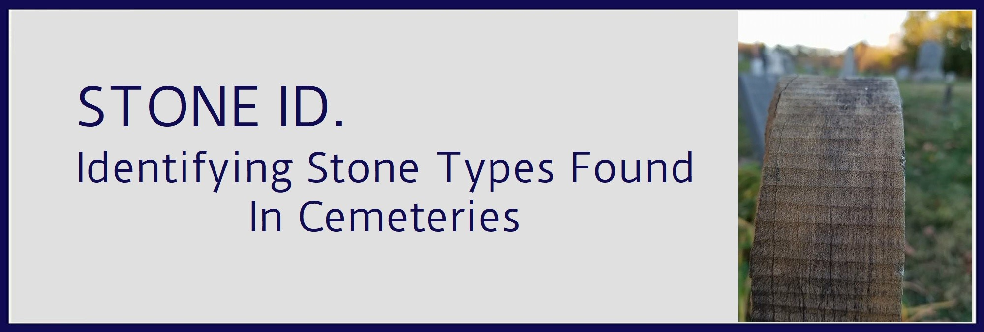 Stone ID – Cemetery Conservators for United Standards